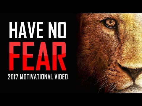 HAVE NO FEAR - Best Motivational Video for Success in Life &