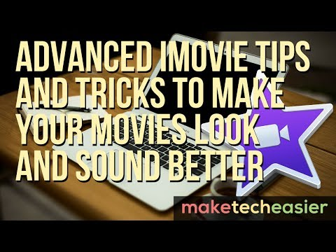 Advanced iMovie Tips and Tricks to Make Your Movies Look Better