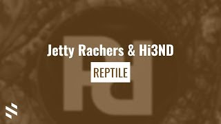 Jetty Rachers & Hi3ND - Reptile
