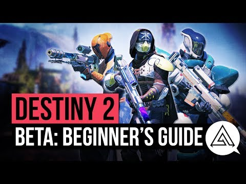 The Ultimate Beginner's Guide to Destiny 2 Beta