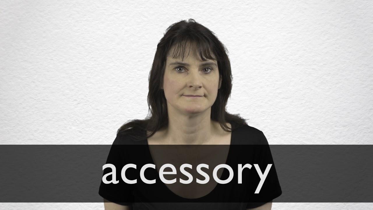 Accessory Definition und Bedeutung   Collins Wörterbuch