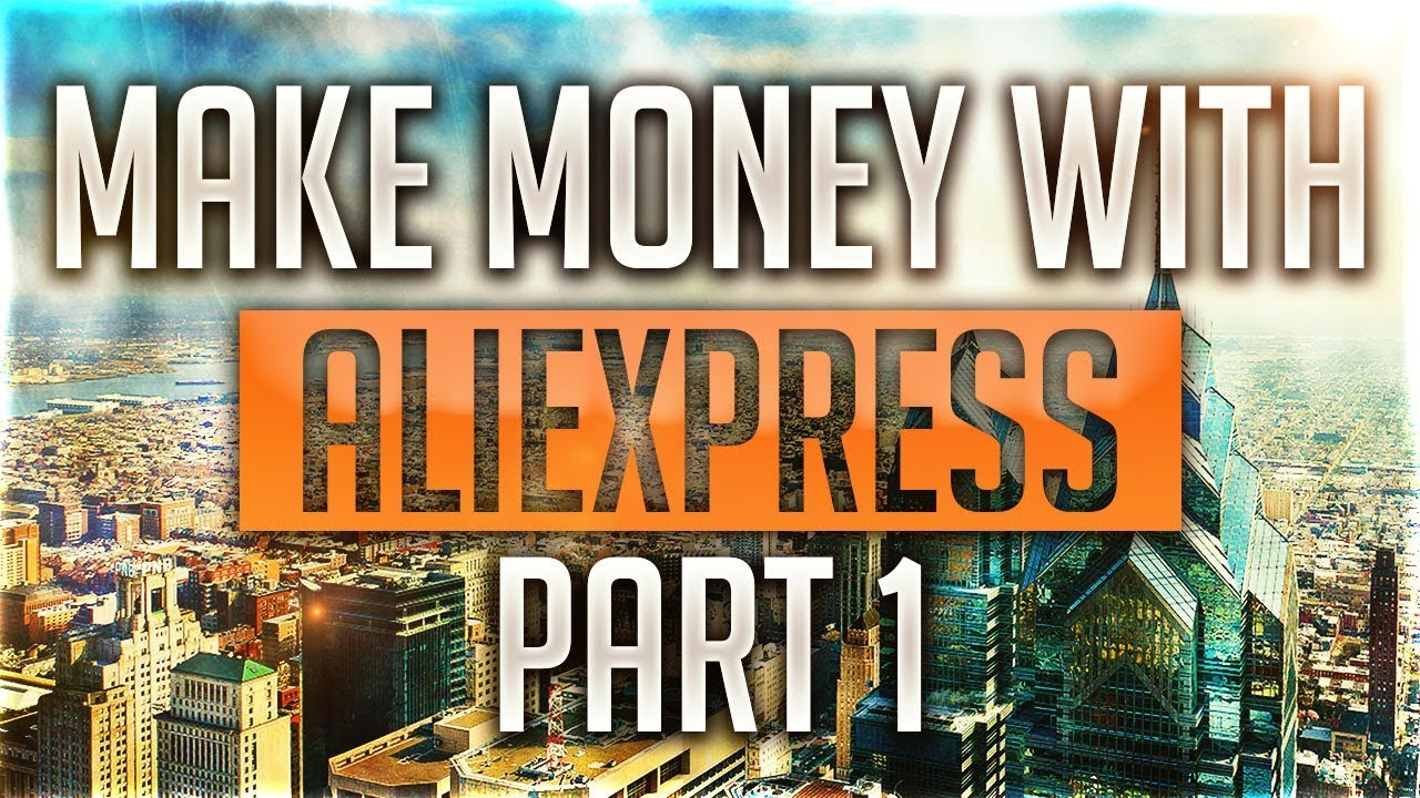How To Make Money With AliExpress