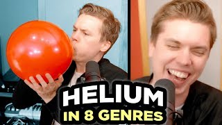 SINGING WITH HELIUM IN 8 GENRES