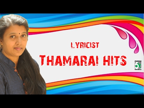 Lyrics Writer Thamarai Super Hit Collection | Audio Jukebox