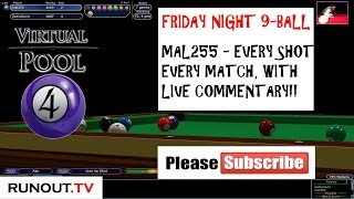 Virtual Pool 4 Online - Friday Night 9-Ball Tournament - Mal255 All Matches