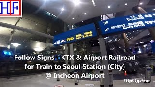 Seoul   Incheon Airport (ICN) to Seoul Station by Train   Tourist Information   Episode# 1
