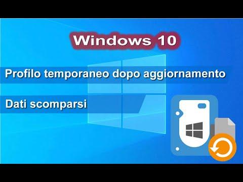 Windows 10 file scomparsi per profilo corrotto e utente temporaneo Recupero dati e ripristino