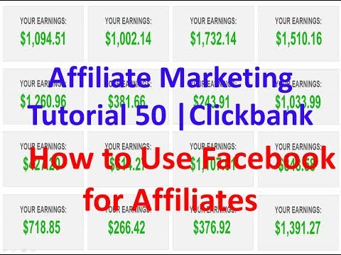 Affiliate Marketing Tutorial 50 | Clickbank | How to Use Facebook for Affiliates