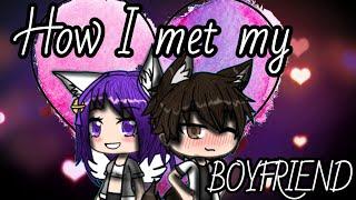 How I Met My Boyfriend- Mini Movie (read desc)
