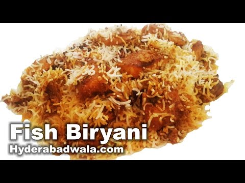 Fish Biryani Recipe Video - How to make Hyderabadi Machli Ki Biryani at Home - Easy & Simple