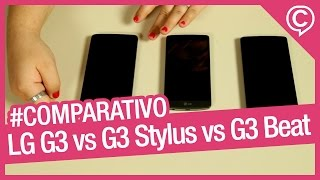 LG G3 vs G3 Stylus vs G3 Beat [Comparativo] - Cissa Magazine