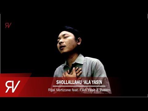 Shollallohu 'Ala Yasin - Rijal Vertizone Feat. Fikri Yasir & Zuslim