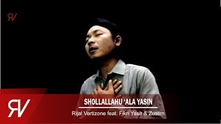 Download Shollallohu 'Ala Yasin - Rijal Vertizone Feat. Fikri Yasir & Zuslim Mp3