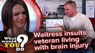 Waitress insults veteran living with brain injury | WWYD