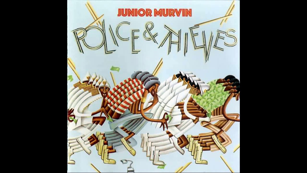 Junior Murvin Police and Theives