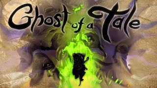 Ghost of a Tale (In-depth Review)