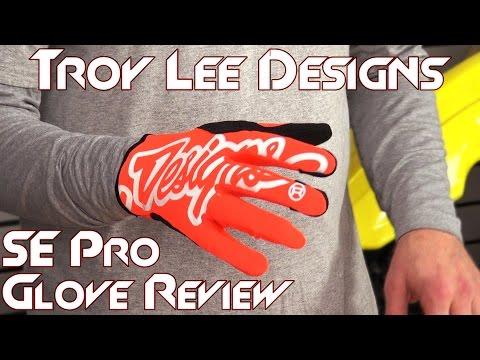 Troy Lee Designs SE Pro Glove Review From Spotbiketrackgear.com