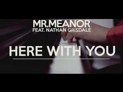 Here with you - Mr Meanor (Ft. Nathan Grisdale) Lyrics
