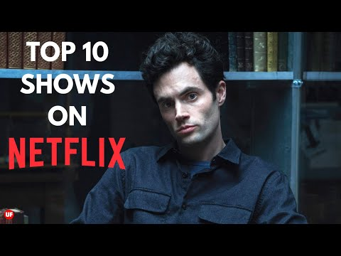 Top 10 Shows To Watch on Netflix Right Now