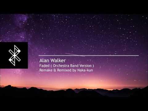 Alan Walker - Faded (Instrumental Orchestra Band Version) remake by Naka-kun