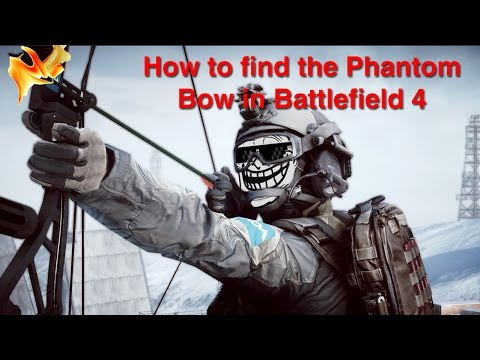 How to find the phantom bow in Battlefield 4 Xbox 360
