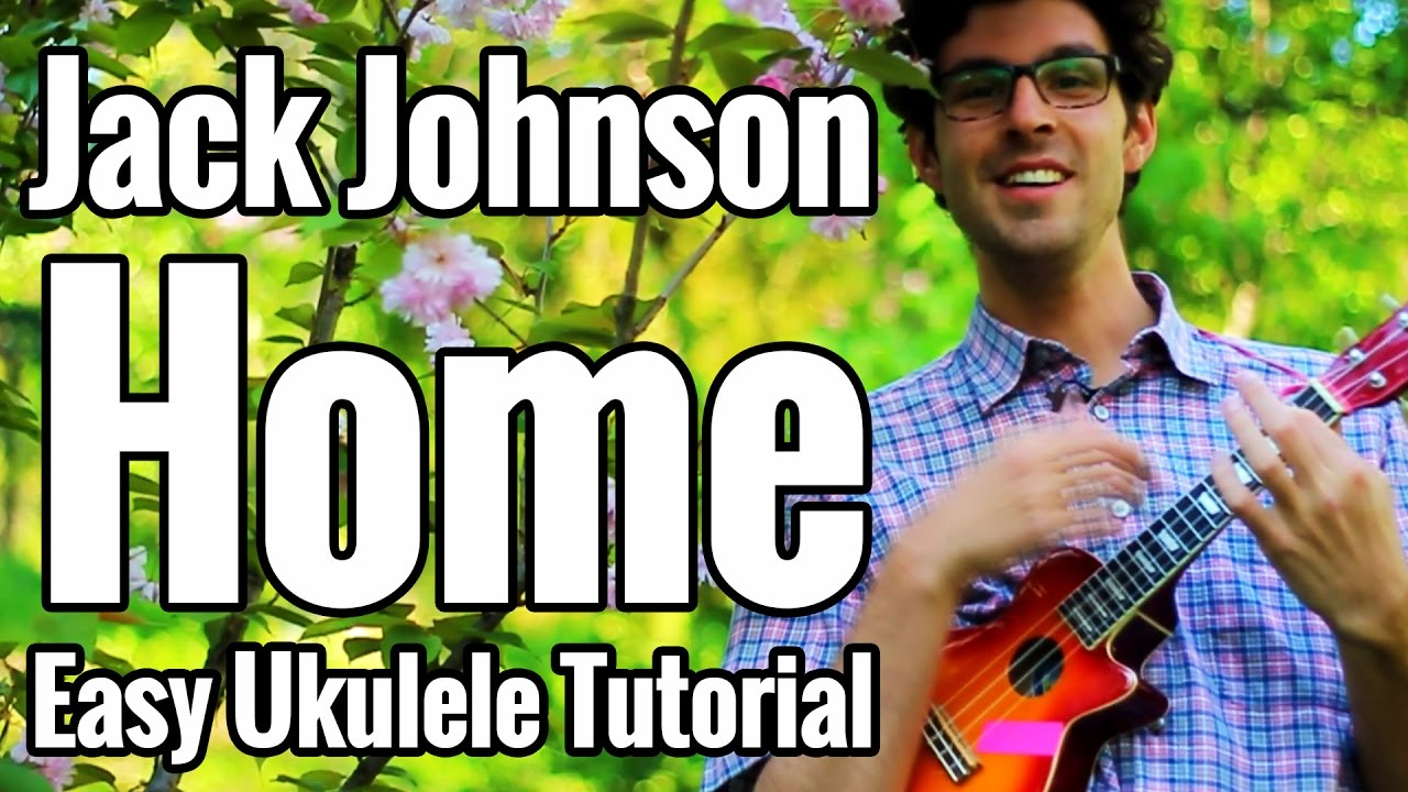 Jack Johnson Home Ukulele Tutorial With Chords On Screen Play