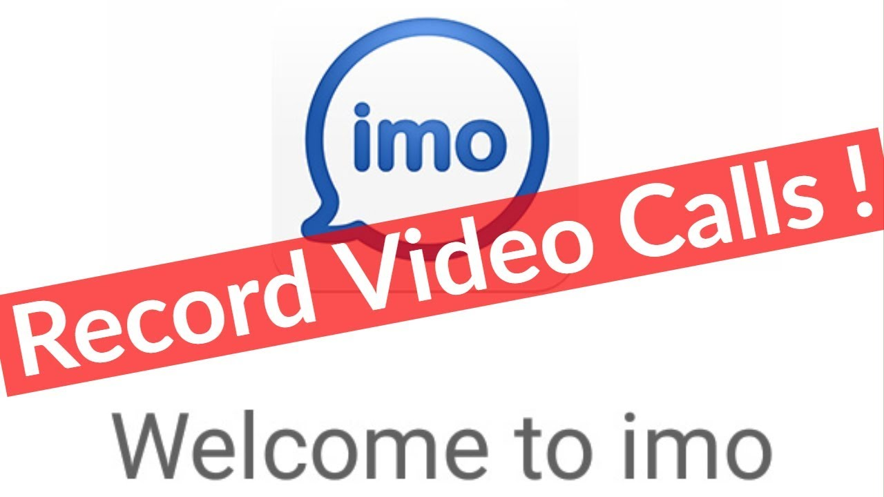 How To Record Imo Video & Audio Calls On Any Android Mobile Phone-2019