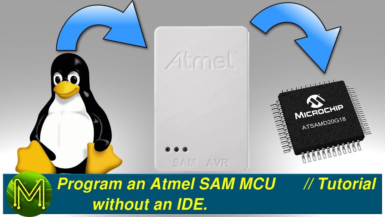#174 Program an Atmel SAM without an IDE  // Tutorial