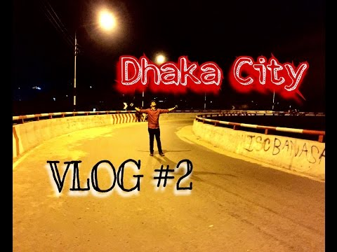 DHAKA CITY | VLOG 2 | TAWHID HOSSAIN