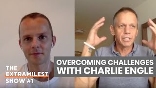 Overcome any Challenge in Training, Racing and Life with Charlie Engle