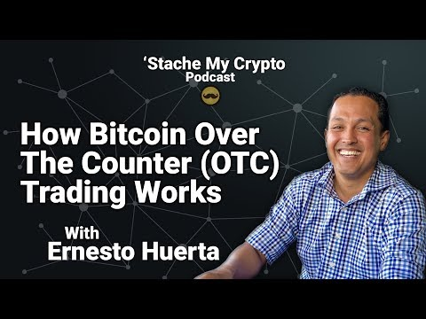 'Stache My Crypto 23: How Bitcoin Over The Counter (OTC) Trading Works With Ernesto Huerta