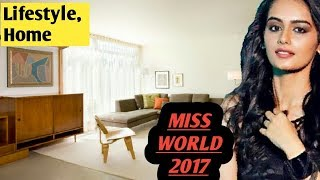Miss world 2017 Manushi Chillar biography,lifestyle,house,cars,income,luxurious,net worth