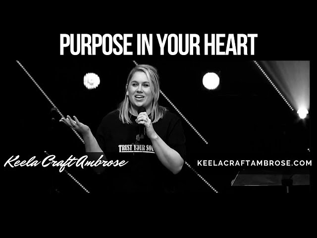 PURPOSE IN YOUR HEART - KEELA CRAFT AMBROSE