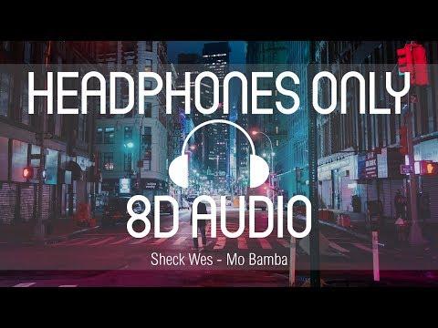 Sheck Wes - Mo Bamba (8D AUDIO) (USE HEADPHONES)