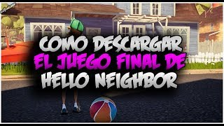 Como Descargar E Instalar Hello Neighbor