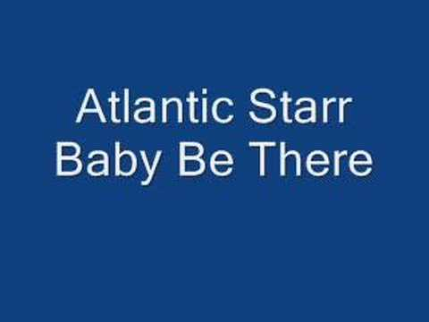 Atlantic Starr Baby be there