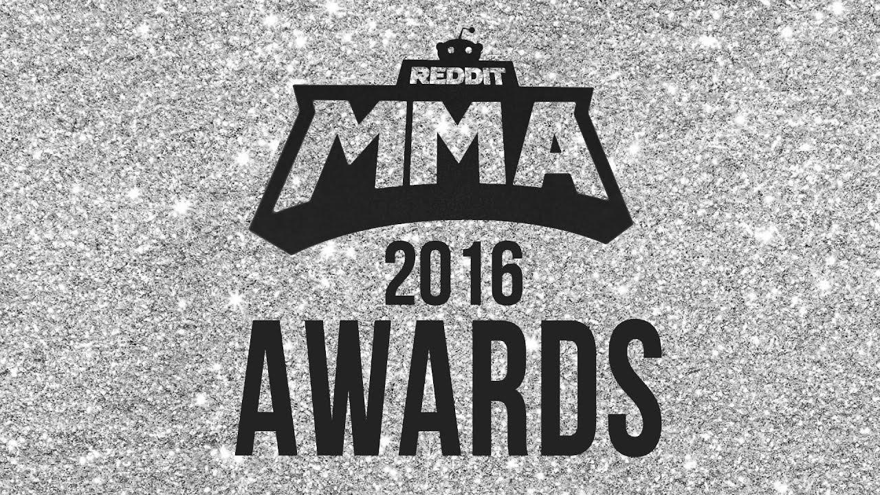 2016 REDDIT MMA AWARDS!!!