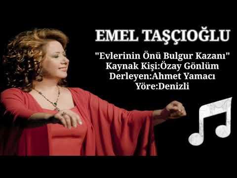 Emel Taşçıoğlu - Evlerinin Önü Bulgur Kazanı