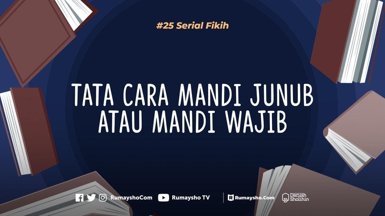 Serial Fikih 25 Tata Cara Mandi Junub Atau Mandi Wajib Rumaysho Tv Youtube