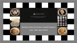 Illuminati Silver Gold and Silver Weekly Update w/e 19th April 2019