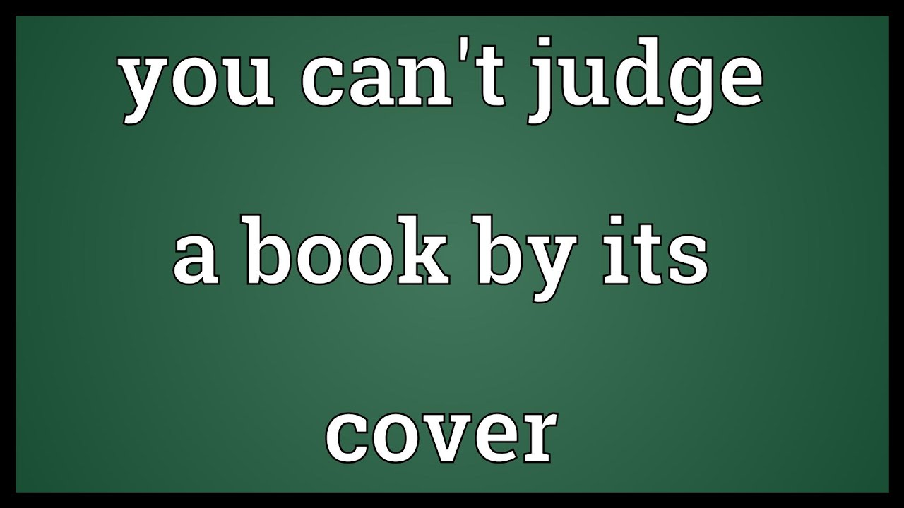 You Cant Judge A Book By Its Cover Meaning Youtube