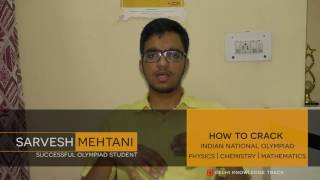 How to crack Indian National Olympiad | By Sarvesh Mehtani | Successful Olympiad Student