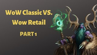 WoW Classic vs  WoW Retail: A Gamer's Platonic Case for Capitalism (Part 1)