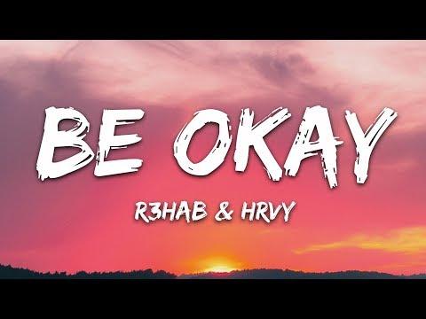 R3hab Hrvy - Be Okay