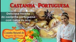 Deliciosas CASTANHAS PORTUGUESAS! Veja como é fácil!