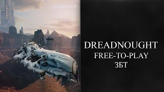 Dreadnought  Free-to-Play ЗБТ
