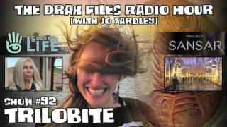 The Drax Files Radio Hour with Jo Yardley Show #92: Trilobite