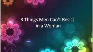3 Things Men Can't Resist in a Woman thumbnail