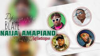 Download LATEST NAIJA AMAPIANO AFROBEATS VIBES (DJ BLAZE)FT JOEBOY / MAYORKUN / OLAMIDE / BURNA BOY