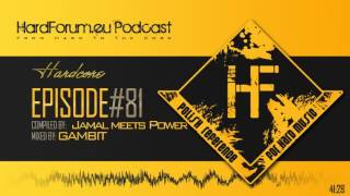 Epizode#81 - Gambit @ HardForum.eu Podcast - Compiled by Jamal meets Power II
